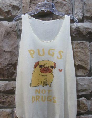 pugs not drugs shirt tank top