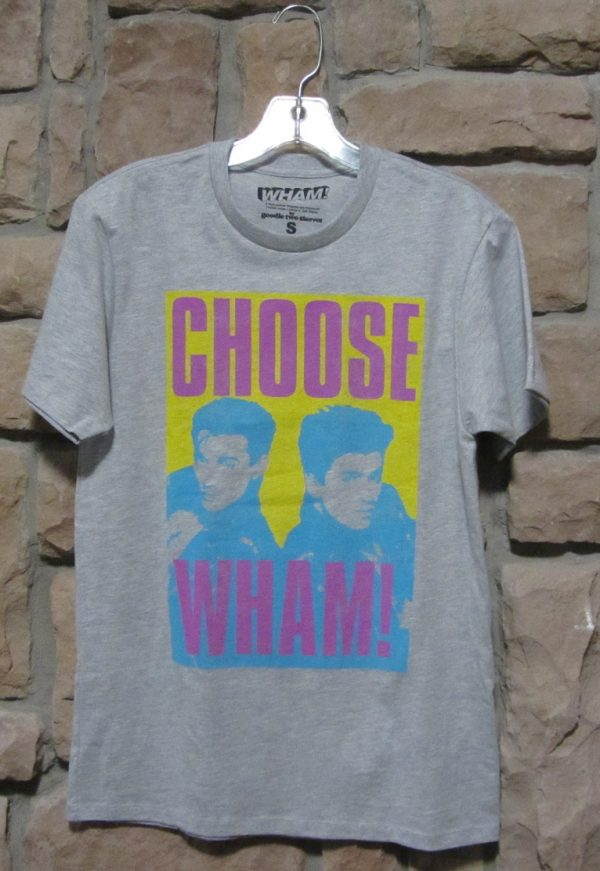 Wham t-shirt Choose Life I'm Your Man